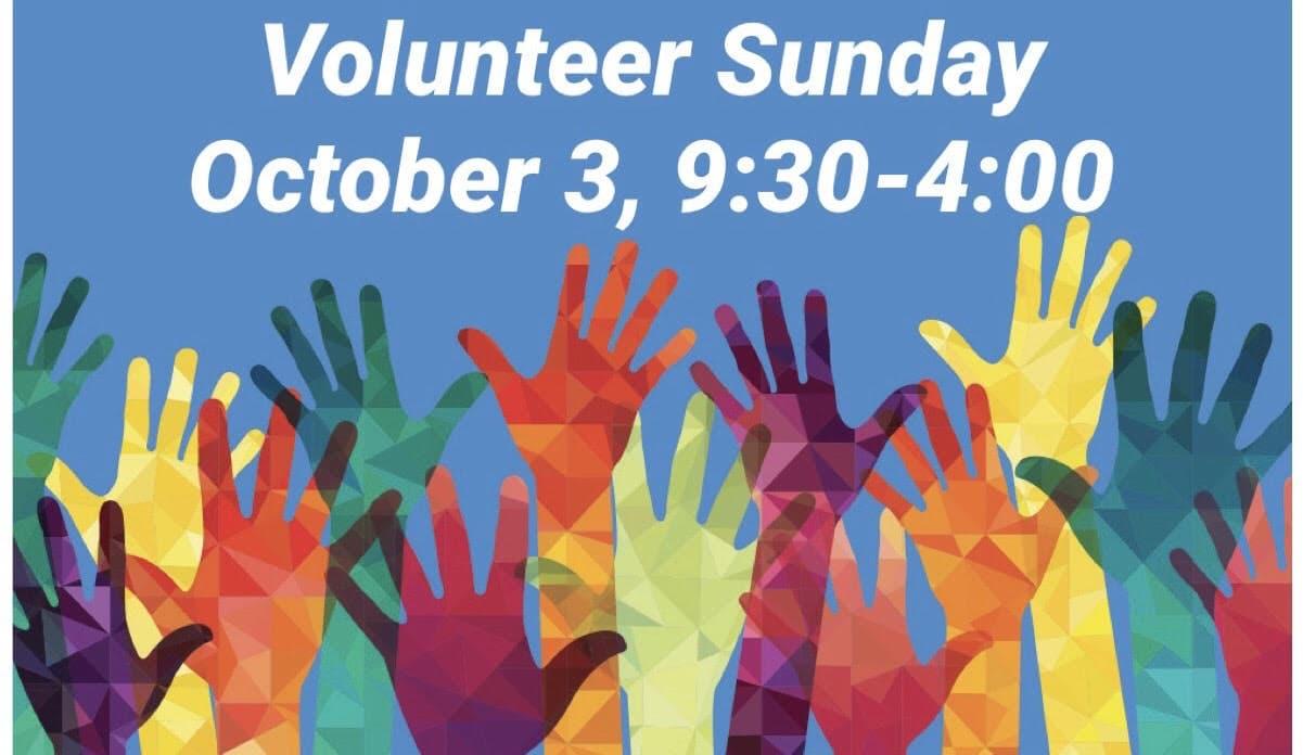 Volunteer Sunday Oct. 3, 9-4